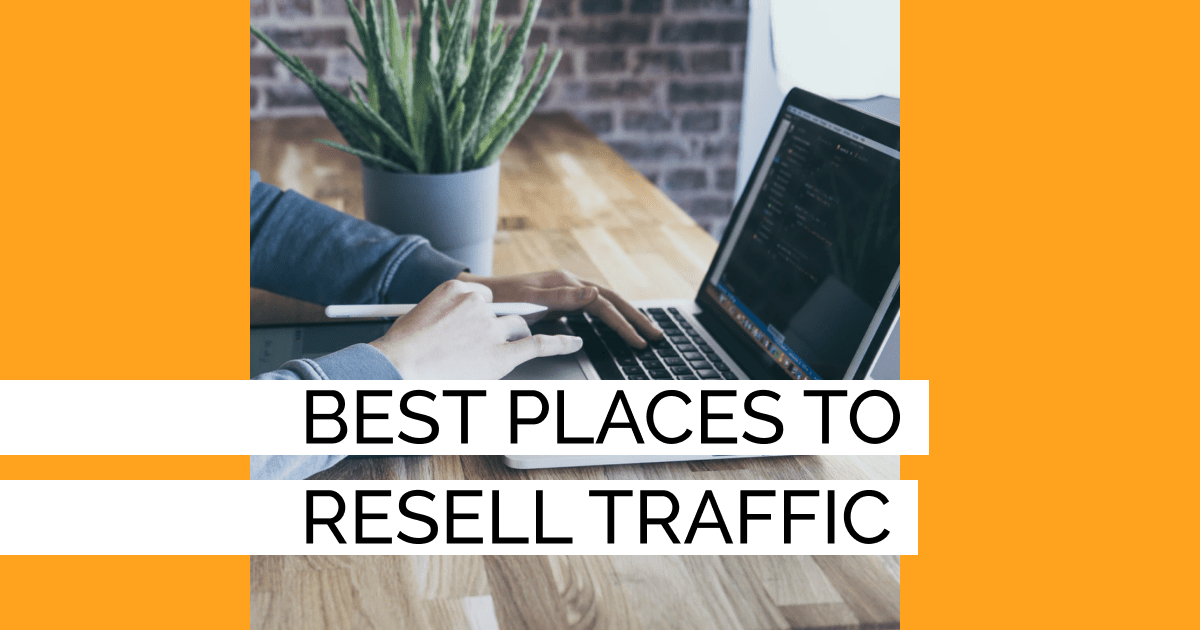 Best places to resell traffic